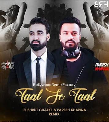 Taal Se Taal Mila (Remix) - Sushrut Chalke  Paresh Khanna