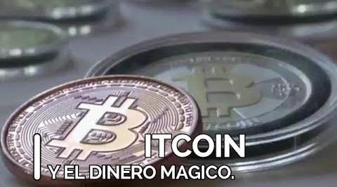 fca993b71e7c Conspiraciones y Noticias Actuales  Bitcoin y el Dinero Mágico