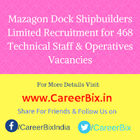 Mazagon Dock Shipbuilders Limited Recruitment for 468 Technical Staff & Operatives Vacancies