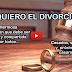 Reflexión: Quiero el divorcio (Vídeo)