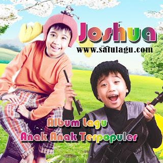 Kumpulan Lagu Anak Anak Mp3 Full Abum Joshua Lengkap, Download Lagu Joshua Mp3, Daftar Lagu Joshua Full Album