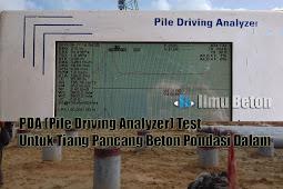 PDA Test (Pile Driving Analyzer) Untuk Tiang Pancang Beton Pondasi Dalam