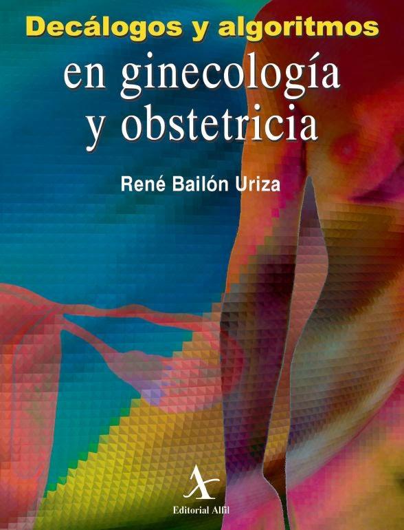 Decalogos y Algoritmos en Ginecologia y Obstetricia