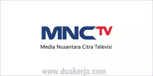 Lowongan Kerja MNCTV (Media Nusantara Citra Televisi) Tahun 2019