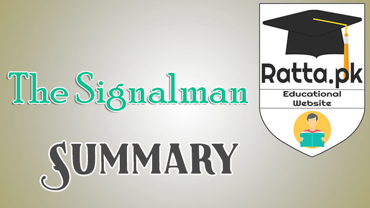The Signalman Summary - BA LLB English Notes