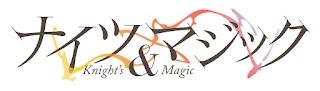 Knight's & Magic ไนท์แอนด์แมจิก