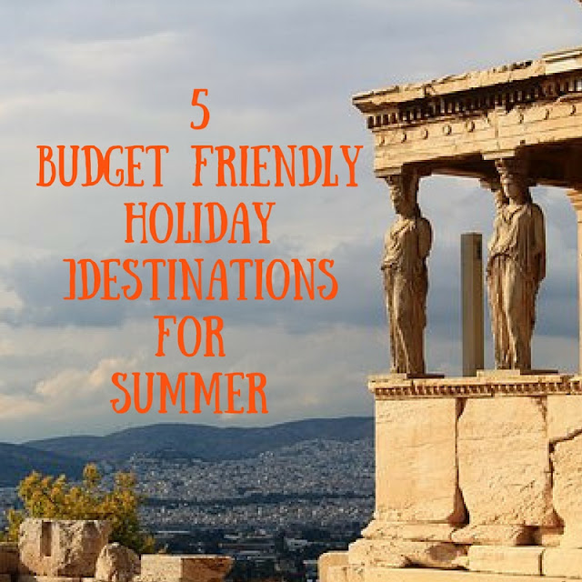 Budget Summer Holiday ideas
