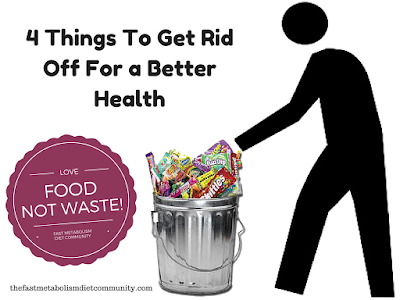 4 Things to Get Rid Off for a Better Health