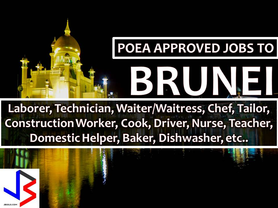 The following are jobs approved by POEA for deployment to Brunei Darussalam. Job applicants may contact the recruitment agency assigned to inquire for further information or to apply online for the job.  We are not affiliated to any of these recruitment agencies.   As per POEA, there should be no placement fee for domestic workers and seafarers. For jobs that are not exempted from placement fee, the placement fee should not exceed the one month equivalent of salary offered for the job. We encourage job applicant to report to POEA any violation of this rule.  Disclaimer: the license information of employment agency on this website might change without notice, please contact the POEA for the updated information.