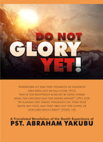 glory not yet by pastor yakubu