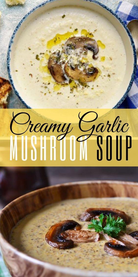 Healthy Creamy Garlic Mushroom Soup