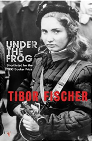 Book cover for Tibor Fischer's Under The Frog in the South Manchester, Chorlton, and Didsbury book group