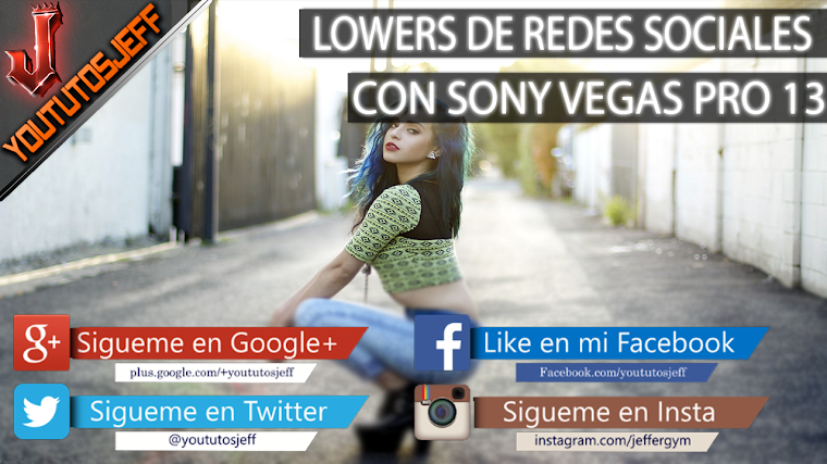 Lowers de Redes Sociales animados con Sony Vegas PRO 13 | Descarga + Tutorial