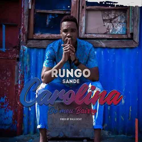 Rungo Sande - Carolina [Kizomba] (2o18) - [WWW.MUSICAVIVAFM.BLOGSPOT.COM]