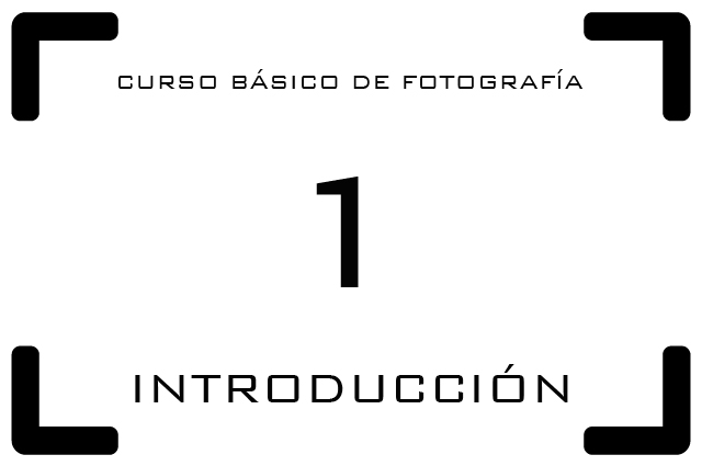 Curso Básico de Fotografía - 1. Introducción