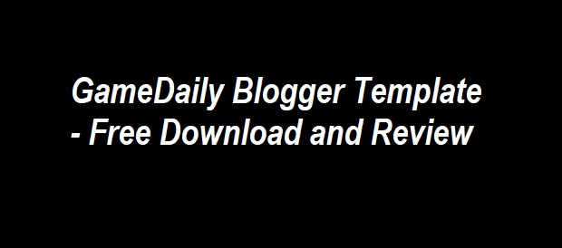 GameDaily Blogger Template Free Download