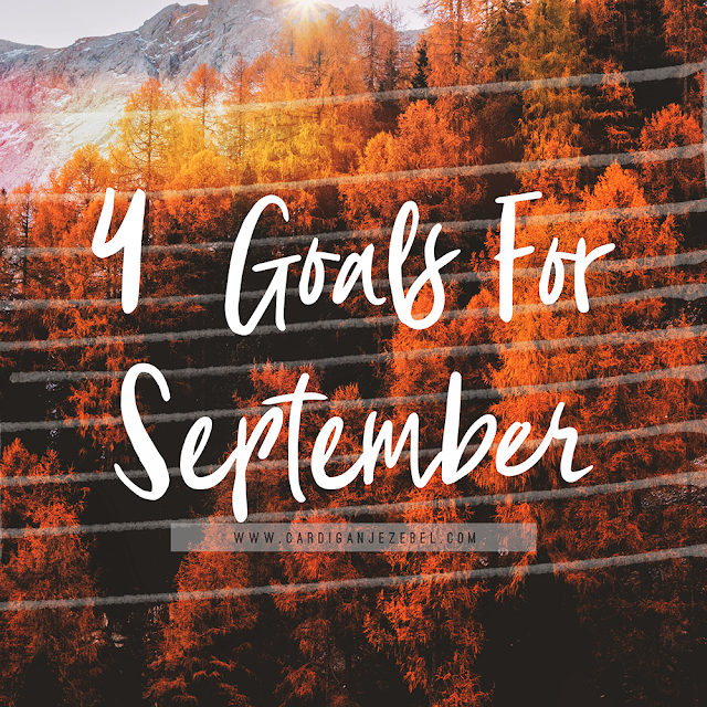 Four Goals For September || 2018