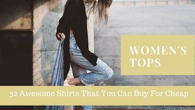 Womens Tops: 32 Awesome Shirts That You Can Buy For Cheap