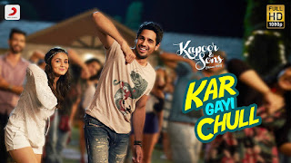 Kar Gayi Chull Lyrics -  Kapoor & Sons (Since 1921)
