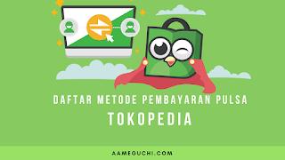 Daftar Metode Pembayaran Pulsa di Tokopedia