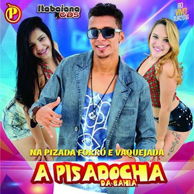 A Pisadocha da Bahia - Na Pizada Forró e Vaquejada - 2016