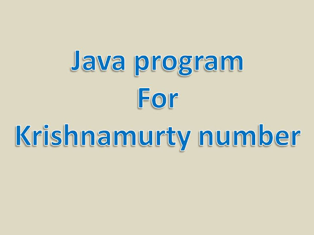 Java Program to check Krishna Murthy or Special number