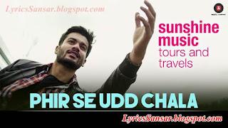 PHIR SE UDD CHALA : Sunshine Music Tours & Travels