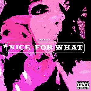 Drake – Nice For What [AUDIO/VIDEO + LYRICS].