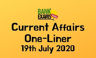 Current Affairs One-Liner: 19th July 2020