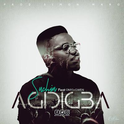 Download Music: Suchin Ft Onyi & Gwen - Agidigba