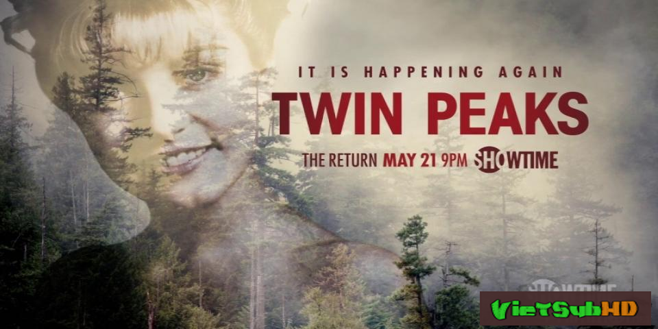 Phim Thị Trấn Twin Peaks 2017 (phần 1) Tập 16/18 VietSub HD | Twin Peaks 2017 (season 1) 2017