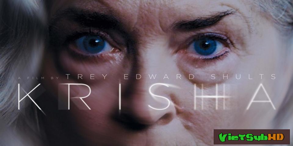 Phim Krisha VietSub HD | Krisha 2015