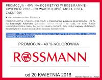 http://marcelka-fashion.blogspot.com/2016/03/promocja-49-na-kosmetyki-w-rossmannie.html