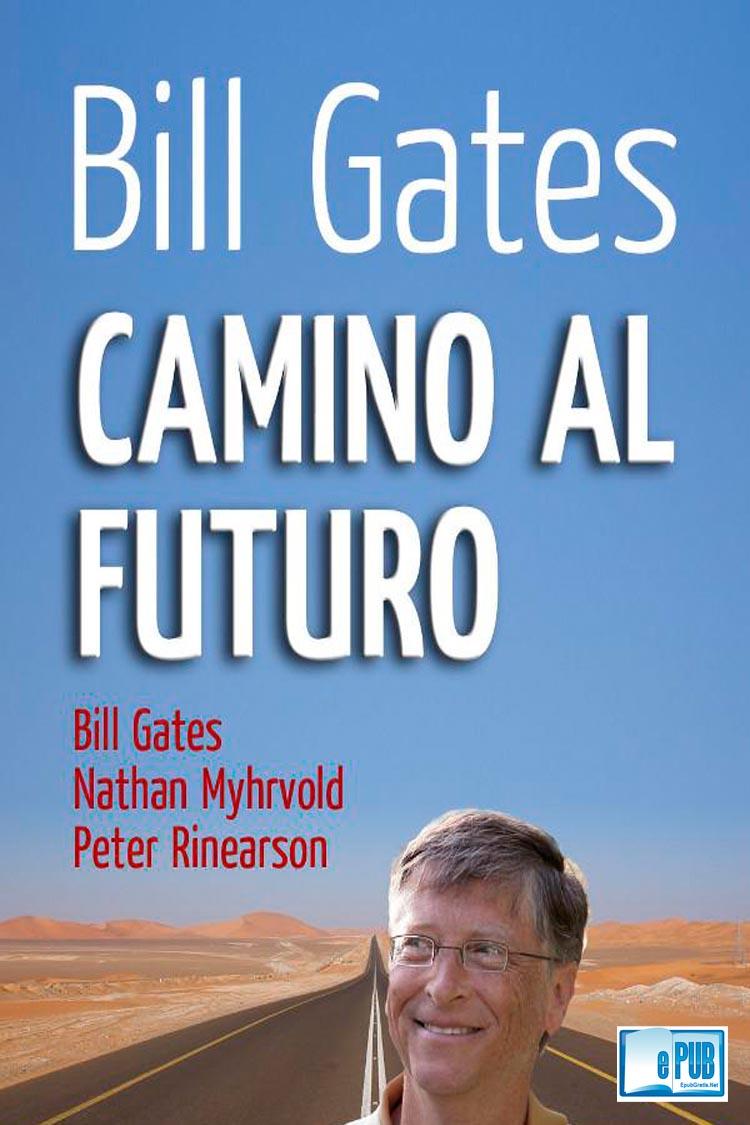 Camino al futuro – Bill Gates