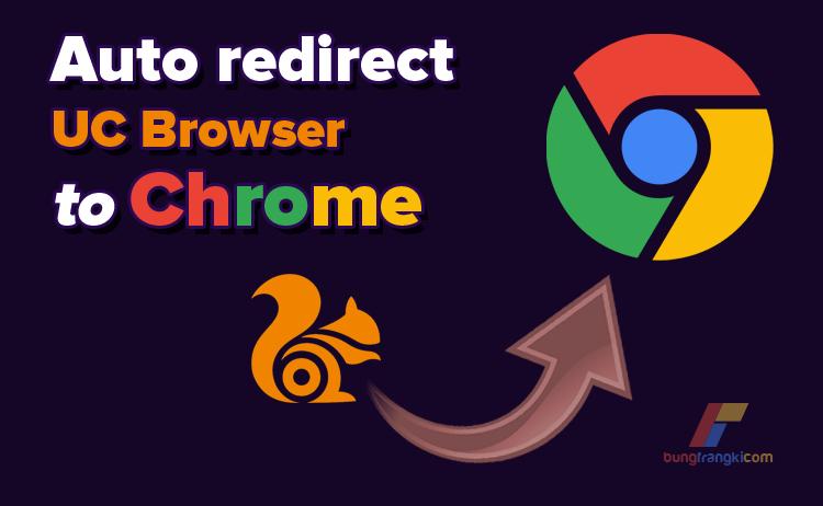 Cara Redirect Otomatis UC Browser ke Google Chrome, BERHASIL!