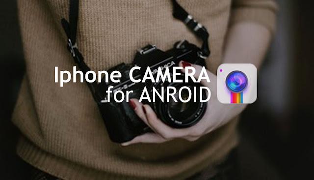 ok penulis akan membagikan sebuah aplikasi kamera layaknya kamera Iphone namun digunakan  Aplikasi Kamera Seperti Iphone Untuk Android