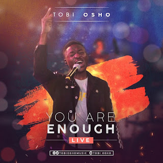 [Music + Video] You Are Enough – Tobi Osho