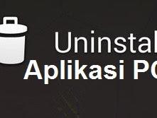 Cara Ampuh Uninstall Aplikasi di PC Sampai ke Akar-Akarnya