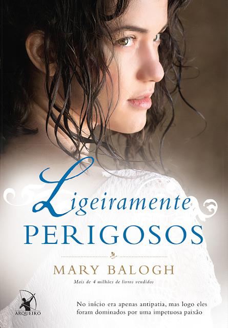 Ligeiramente Perigosos | Mary Balogh @editoraarqueiro