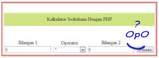OpO ~ Kalkulator Sederhana Dengan HTML Dan PHP