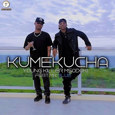Audio   Young Killer Ft  Mr Blue - Kumekucha   Download Mp3 - KWE2TZ