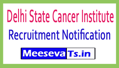 Delhi State Cancer Institute Recruitment