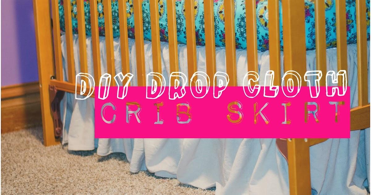 Something Smells Crafty Diy Drop Cloth Ruffle Crib Skirt