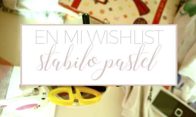 En mi wishlist: Stabilo Pastel