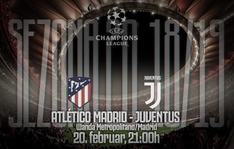Liga prvaka 2018/19 / 1/8 / Atlético M. - Juventus, srijeda, 21:00h