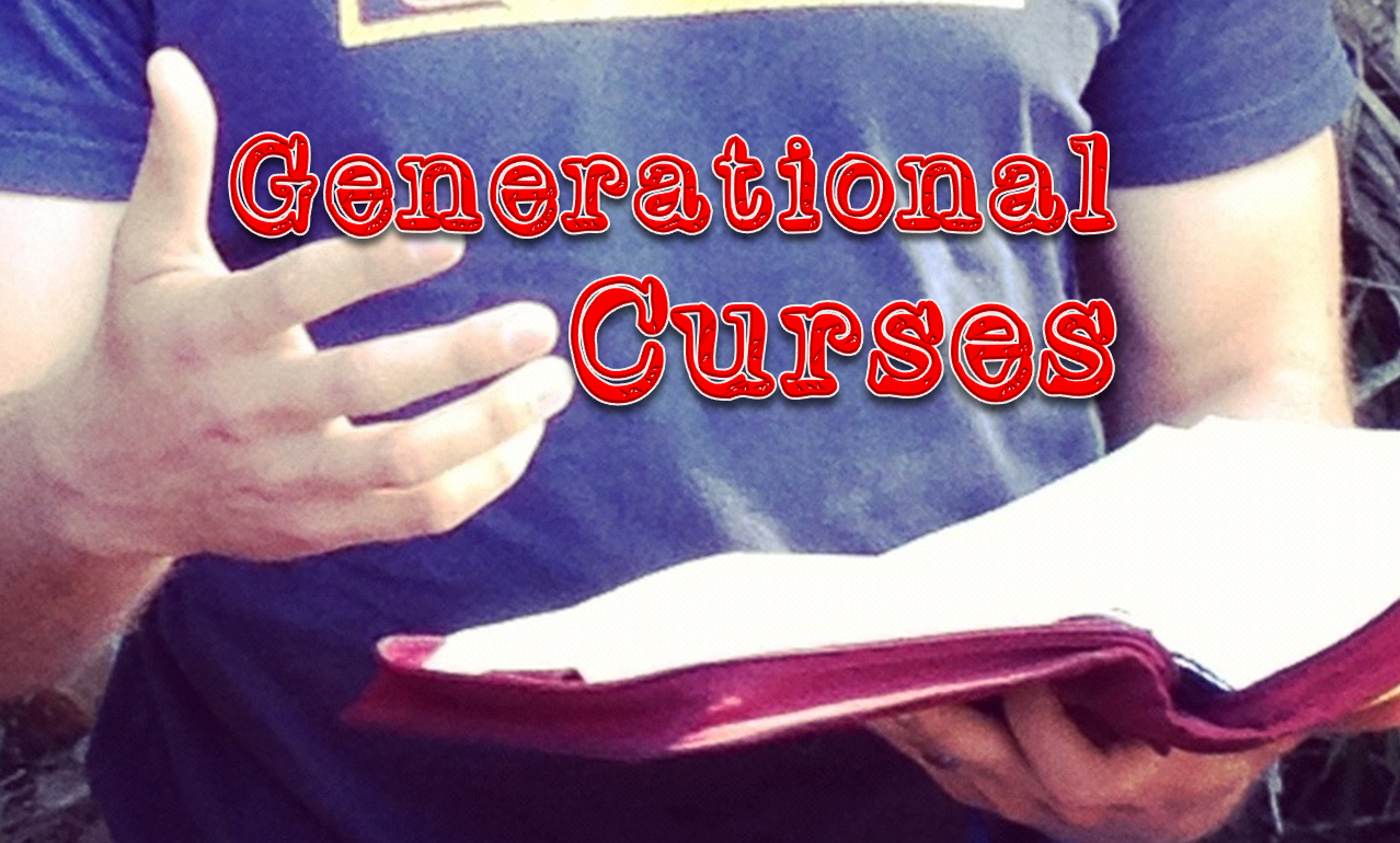 Living in & out of Dad's amazing grace: GENERATIONAL CURSES