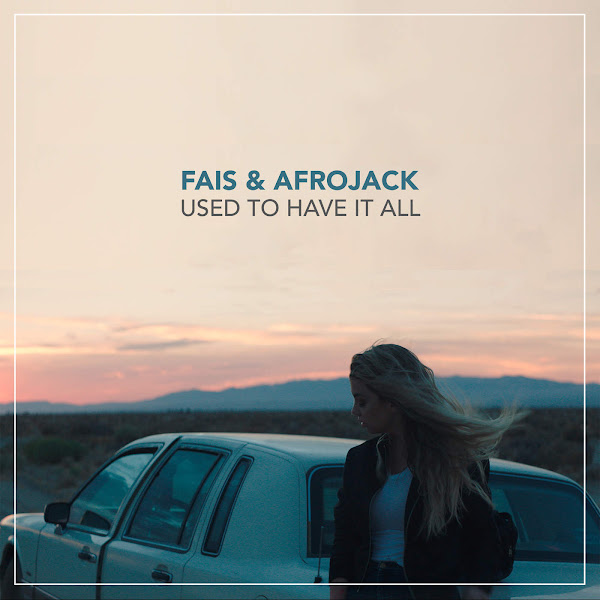 Fais & Afrojack - Used to Have It All - Single Cover
