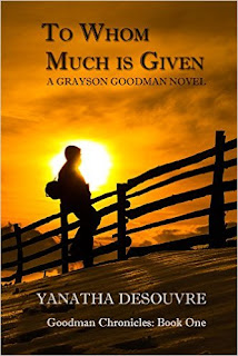 To Whom Much is Given - A Grayson Goodman Novel by Yanatha Desouvre