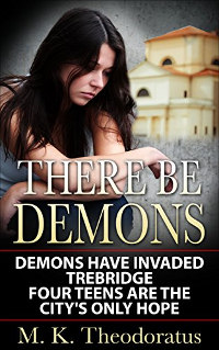 There Be Demons by M.K. Theodoratus