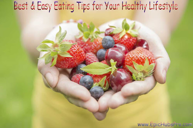50 Best & Easy Eating Tips for Your Healthy Lifestyle